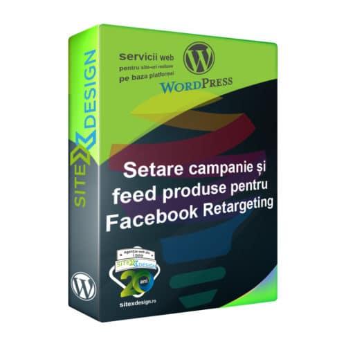 Setare campanie si feed produse pentru Facebook Retargeting